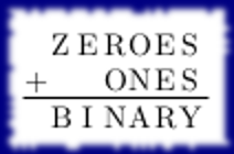 zeroes + ones = binary